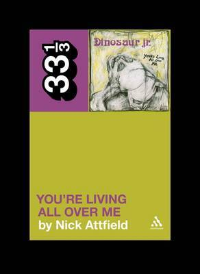 Dinosaur Jr.'s You're Living All Over Me