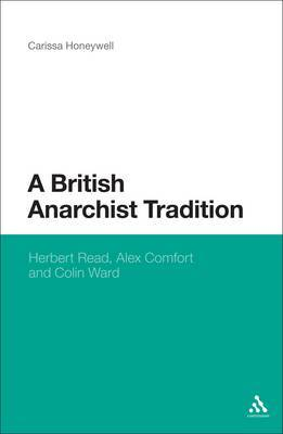 A British Anarchist Tradition: Herbert Read, Alex Comfort, and Colin Ward