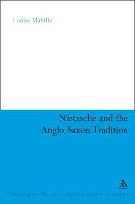Nietzsche and the Anglo-Saxon Tradition