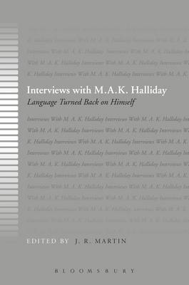Interviews with M. A. K. Halliday: Language Turned Back on Himself