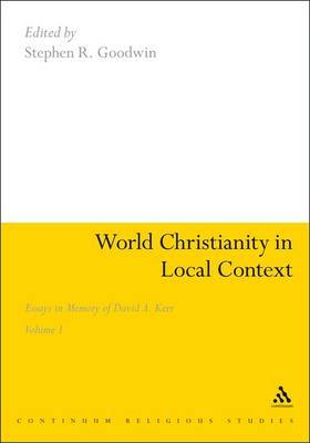 World Christianity in Local Context: Essays in Memory of David A. Kerr: v. 1