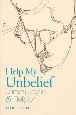 Help My Unbelief: James Joyce and Religion