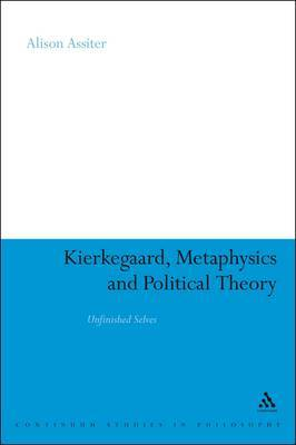 Kierkegaard, Metaphysics and Political Theory: Unfinished Selves