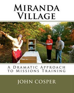 Miranda Village: A Dramatic Approach to Missions Training