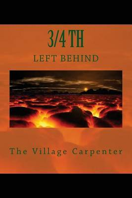 3/4th Left Behind