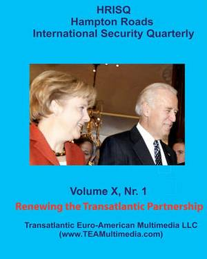 Renewing the Transatlantic Partnership: Hampton Roads International Security Quarterly, Vol. X, Nr. 1 (Winter 2010)