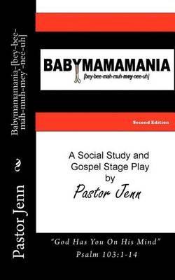 Babymamamania-[Bey-Bee-Mah-Muh-Mey'-Nee-Uh]