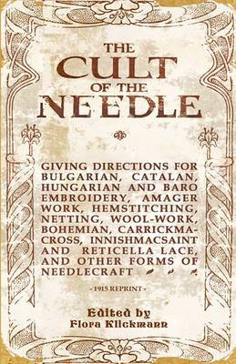 The Cult of the Needle - 1915 Reprint
