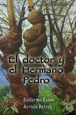 El Doctor y El Hermano Pedro