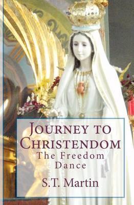 Journey to Christendom: The Freedom Dance