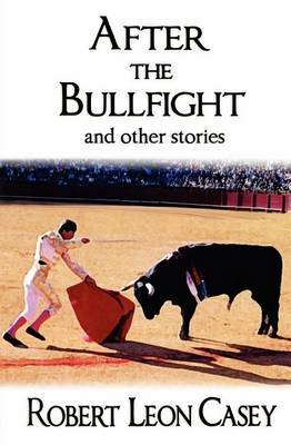 After the Bullfight: And Other Stories