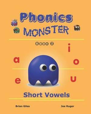 Phonics Monster - Book 2: Short Vowels