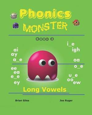 Phonics Monster - Book 3: Long Vowels