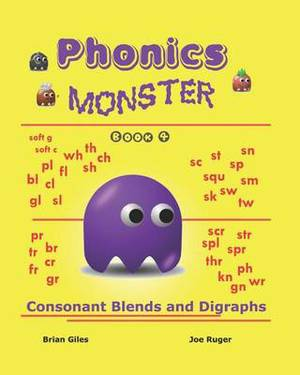 Phonics Monster - Book 4: Consonant Blends and Digraphs