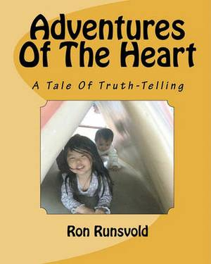 Adventures of the Heart: A Tale of Truth-Telling