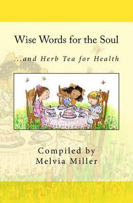 Wise Words for the Soul: ...and Herb Tea for Health