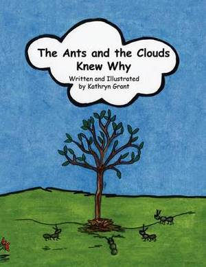 The Ants and the Clouds Knew Why