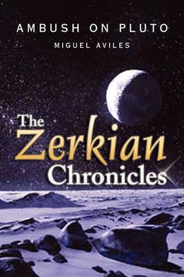 The Zerkian Chronicles (Ambush on Pluto)