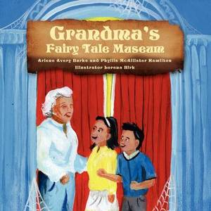 Grandma's Fairy Tale Museum