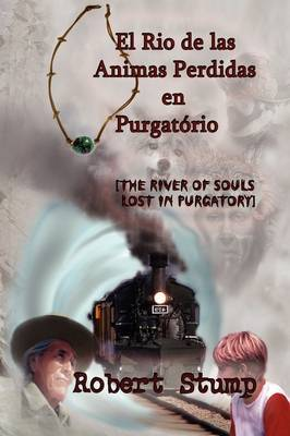 El Rio de Las Animas Perdidas En Purgatorio