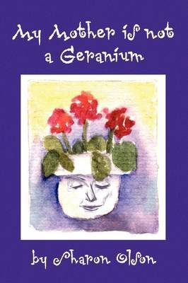 My Mother Is Not a Geranium