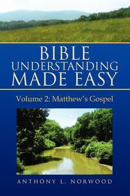 Bible Understanding Made Easy, Vol 2: Matthew's Gospel