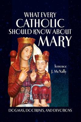 What Every Catholic Should Know about Mary
