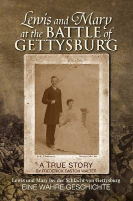 Lewis and Mary at the Battle of Gettysburg