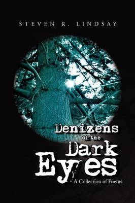 Denizens of the Dark Eyes: A Collection of Poems