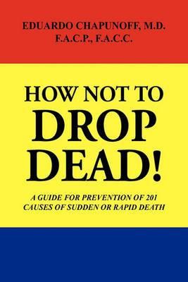 How Not to Drop Dead!