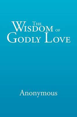 The Wisdom of Godly Love