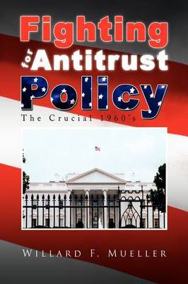 Fighting for Antitrust Policy