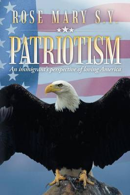 Patriotism: An Immigrant's Perspective of Loving America