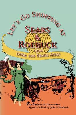 Let's Go Shopping at Sears & Roebuck 1900