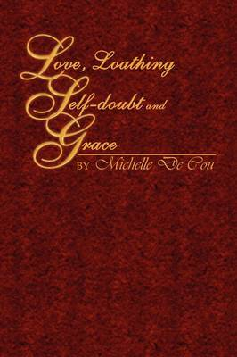 Love, Loathing, Self-Doubt and Grace