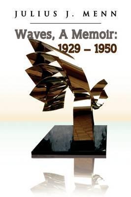 Waves, a Memoir: 1929 - 1950