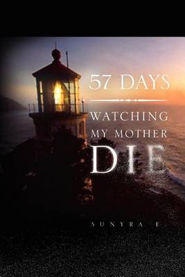 57 Days: Watching My Mother Die