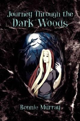 Journey Through the Dark Woods