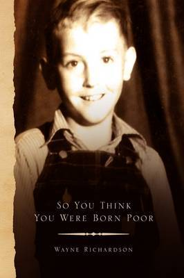 So You Think You Were Born Poor