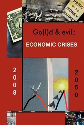 Go(l)D and Evil: The Economic Crisis