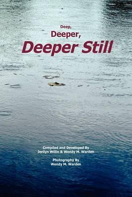 Deep, Deeper, Deeper Still