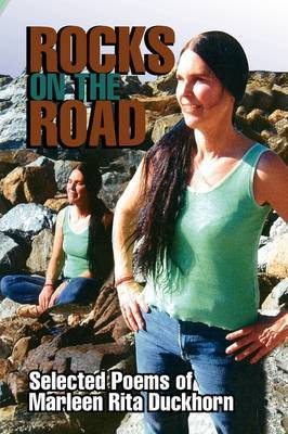 Rocks on the Road: Selected Poems by Marleen Rita Duckhorn
