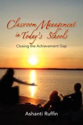 Classroom Management in Today's Schools