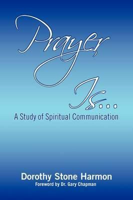 Prayer Is...
