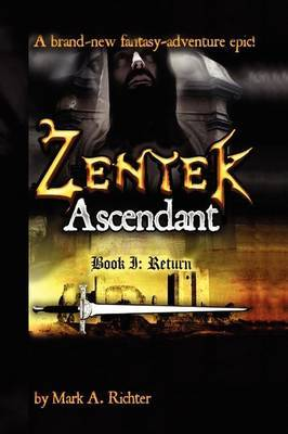 Zentek Ascendant, Book I: Return