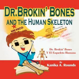 Dr. Brokin' Bones and the Human Skeleton