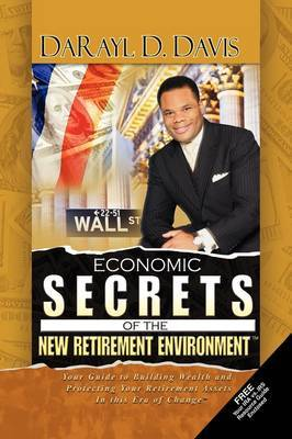 Economic Secrets of the New Retirement Environmentt