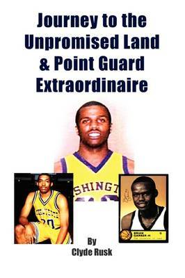 Journey to the Unpromised Land & Point Guard Extraordinaire