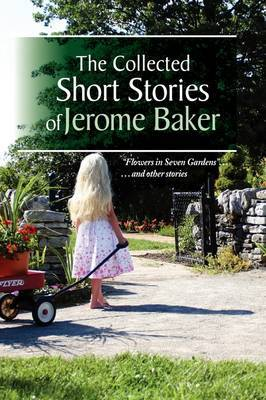 The Collected Short Stories of Jerome Baker
