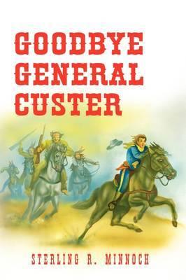 Goodbye General Custer